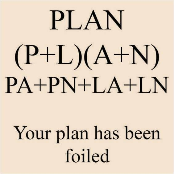 Your plan has been foiled