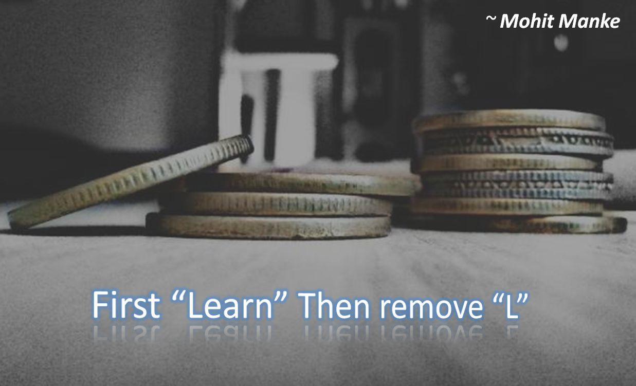 Mohit Manke- First Learn Then remove L