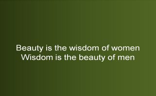 Beautyis the wisdom of women Wisdom is the beauty of men
