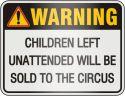 Warning - Children left unattended