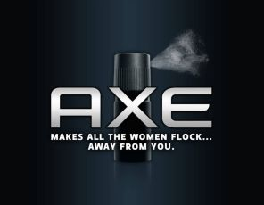 Axe - Makes all the women flock..