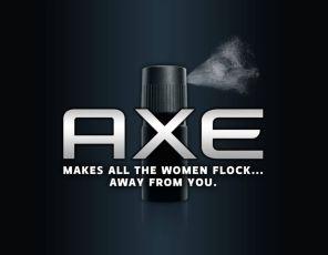 Axe - Makes all the women flock..