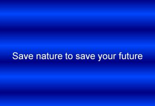 Save nature to save your future