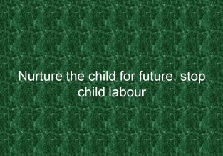 Nurture the child for future, stop child labour