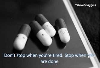 David Goggins- Dont stop when youre tired. Stop when you are done