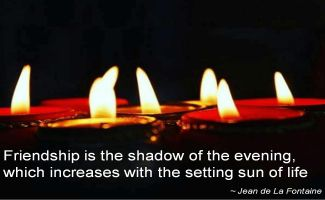 Jean de La Fontaine- Friendship is the shadow of the evening, which increases with the setting sun of life