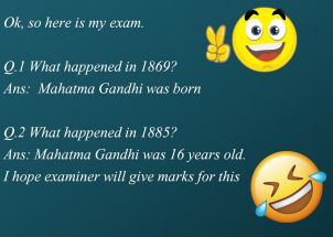 Ok, so here is my exam.Q.1 What happened in 1869 Ans:  Mahatma Gandhi was born Q.2 What happened in 1885 Ans: Mahatma Gandhi was 16 years old. I hope examiner will give marks for this