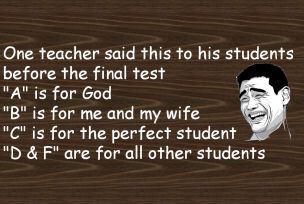 One teacher said this to his students before the final test